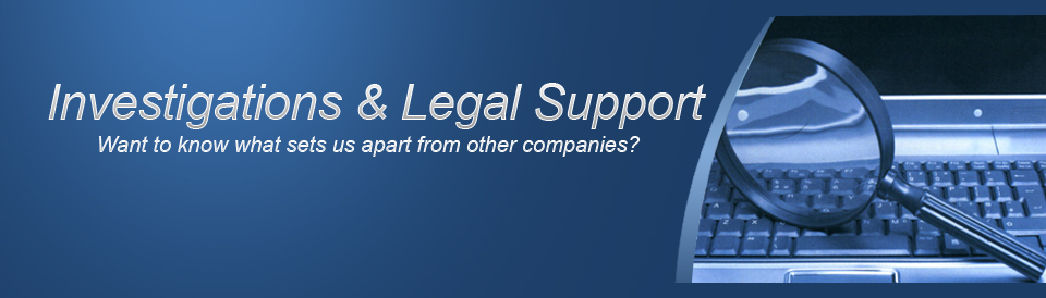 Investigative and Legal Support